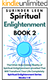 Spiritual Enlightenment: The Other Side Hidden Reality of Spiritual Enlightenment Unveiled That Will Transform Your Life Completely [Book 2 of Spiritual Enlightenment Series (Books 1-6)]