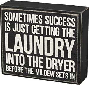 Primitives by Kathy Wooden Box Sign - Success Laundry Into The Dryer Before The Mildew Sets in, Black, 5x4.25x1.75