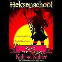 Heksenschool Boek 2 - Miss Moffats Academie voor Beschaafde Jonge Heksen