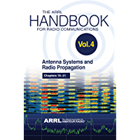 The ARRL Handbook for Radio Communications; Volume 4: Antenna Systems & Radio Propagation