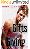 These Gifts Keep on Giving: Contemporary Menage Romance Collection