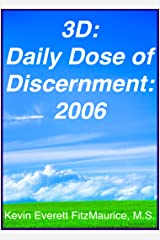 3D: Daily Dose of Discernment: 2006 Kindle Edition