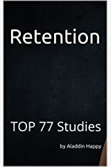 Retention: TOP 77 studies. Real, easy, short, actionable examples. The retention framework + how businesses boost their retention rate by up to 5-70 times. Kindle Edition