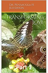 Transforming Love: Part 1 Kindle Edition