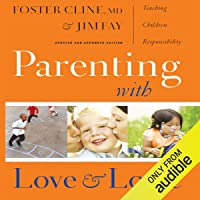 Parenting With Love and Logic: Teaching Children Responsibility - (Updated and Expanded Edition)