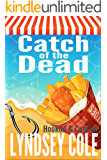 Catch of the Dead (A Hooked & Cooked Cozy Mystery Series Book 5)