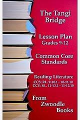 The Tangi Bridge - Common Core Standards Lesson Plan (Zwoodle Books Education Book 1) Kindle Edition