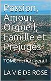 Passion, Amour, Orgueil, Famille et Préjugés: TOME 1 : Port-gentil