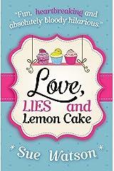 Love, Lies and Lemon Cake Kindle Edition