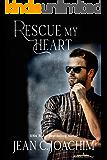 Rescue My Heart (Manhattan Dinner Club Book 1)