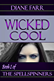Wicked Cool (The Spellspinners Book 1)