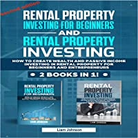 Rental Property Investing for Beginners and Rental Property Investing: 2 Books in 1