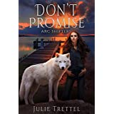 Don't Promise (ARC Shifters Book 6)