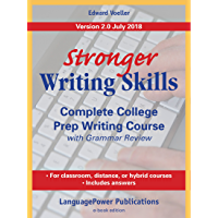 Stronger Writing Skills: Complete College Prep Writing Course: version 2.0 July 2018 (English Edition)