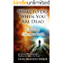 What to Do When You Are Dead: Life After Death, Heaven and the Afterlife