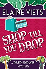 Shop Till You Drop (A Dead-End Job Mystery Book 1) Kindle Edition
