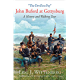 'The Devil's to Pay': John Buford at Gettysburg: A History and Walking Tour