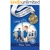 Courage to Fly (Perfect Balance Gymnastics Book 7)