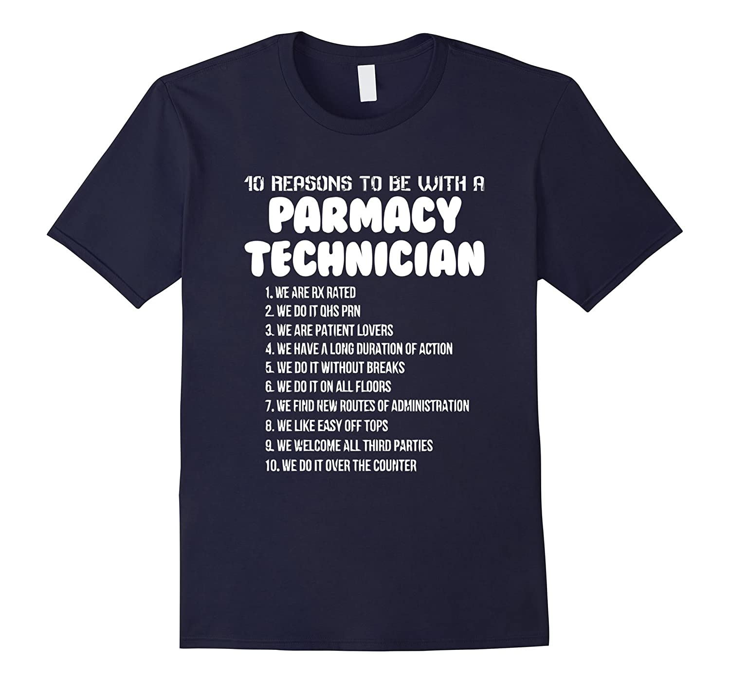 10 Reasons To Be With A Pharmacy Technician Shirt-CD