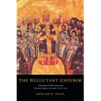 The Reluctant Emperor: A Biography of John Cantacuzene, Byzantine Emperor and Monk, c.1295-1383