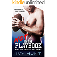 Not by the Playbook: A Fake Relationship Football Romance (Wrong Place, Right Time Book 1)
