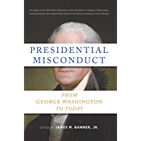 Presidential Misconduct: From George Washington to Today (English Edition)