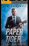 Paper Tiger: A Thriller (Micah Reed Book 8)