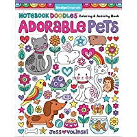 Notebook Doodles Adorable Pets: Coloring & Activity Book (Design Originals) Dozens of Dazzling Designs, from Hamsters and Hermit Crabs to Cats and Canaries; Inspiring Art Activities for Tweens