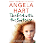 The Girl with the Suitcase: A Girl Without a Home and the Foster Carer Who Changes her Life Forever (Angela Hart)