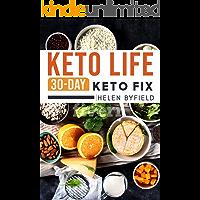 Keto Life: 30-Day Keto Fix ( Keto diet ). ( Keto Cookbook )