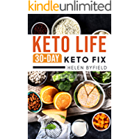 Keto Life: 30-Day Keto Fix ( Ketosis cookbook ). ( Keto Cookbook )