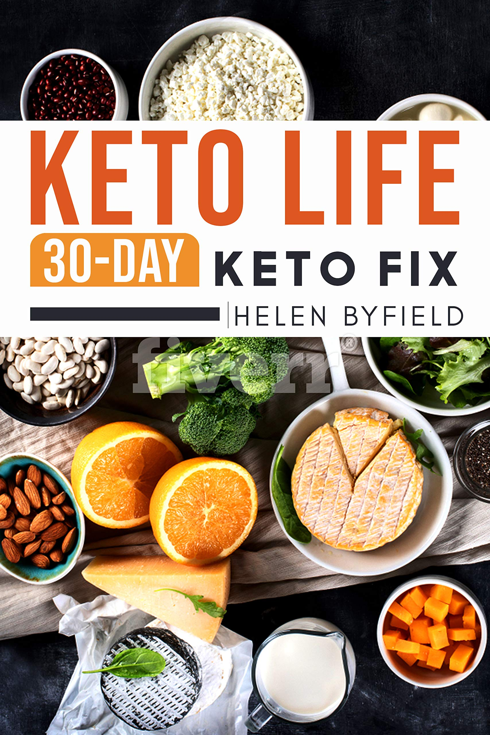 Keto Life: 30-Day Keto Fix ( Keto Cookbook ). (30 Day Keto Fix Cookbook ) por Helen Byfield