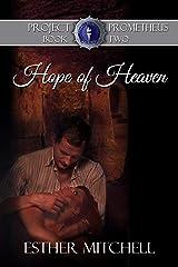 Hope of Heaven (Project Prometheus Book 2) Kindle Edition