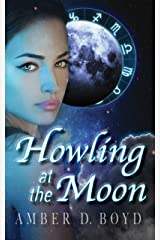 Howling at the Moon Kindle Edition