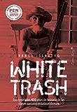 White trash: [Escoria blanca] (Ensayo)