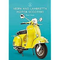 Vespa and Lambretta Motor Scooters (Shire Library, Band 856)