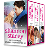 The Season for Love: A Shannon Stacey Holiday Box Set: Holiday Sparks\Mistletoe and Margaritas\Snowbound with the CEO