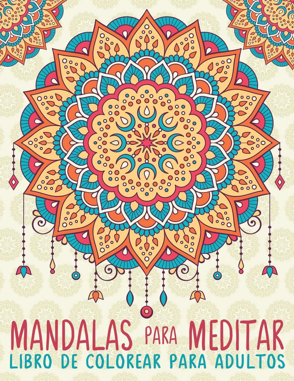 Mandalas Para Meditar: Libro De Colorear Para Adultos: Amazon.es ...