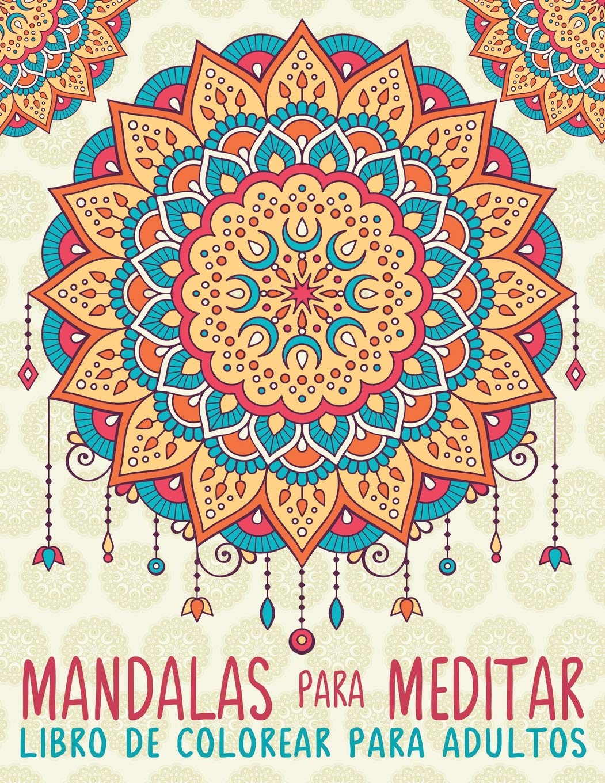 Mandalas Para Meditar: Libro De Colorear Para Adultos Tapa blanda – 15 jun 2016 Papeterie Bleu 1533680000