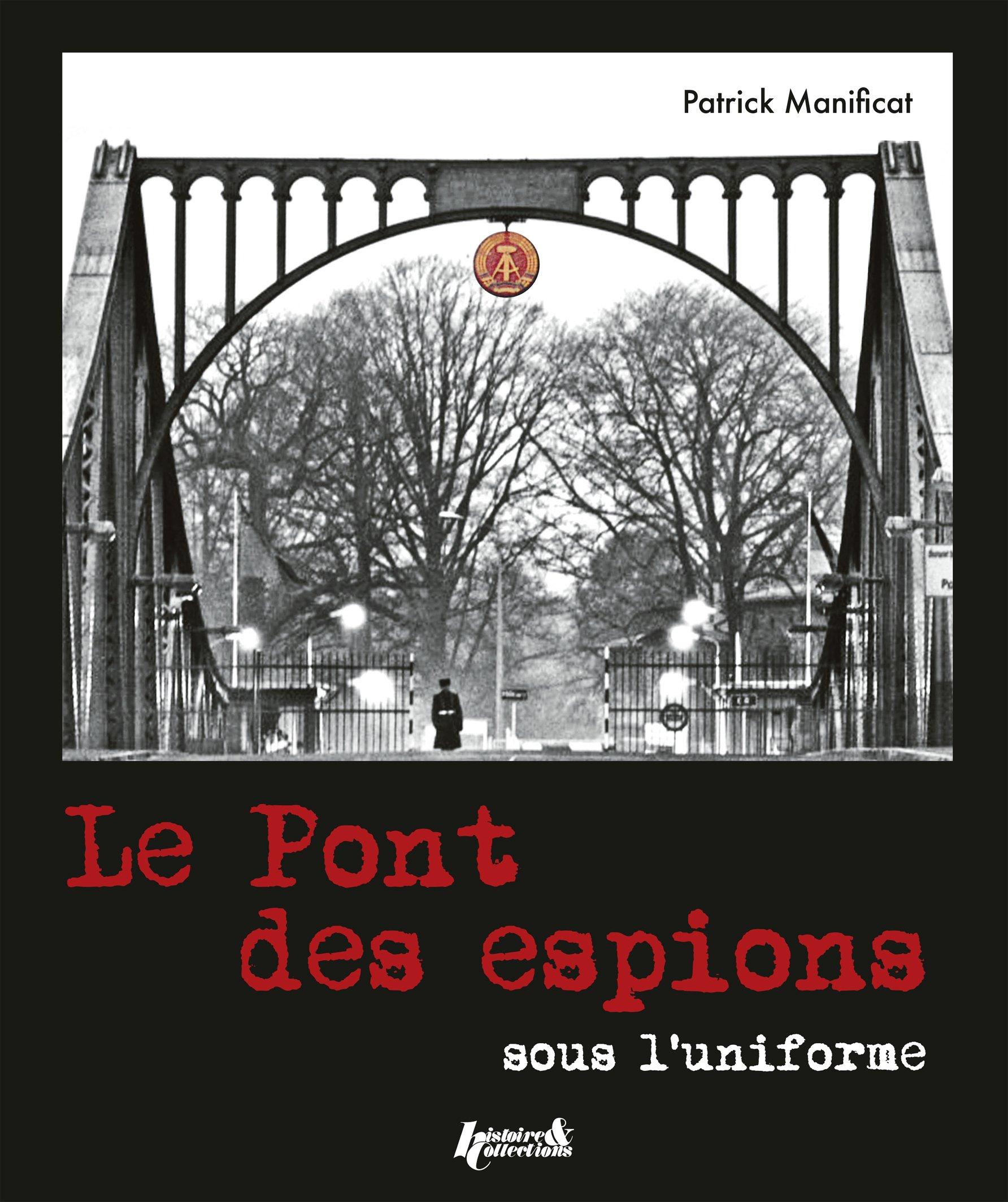 Amazon Fr Le Pont Des Espions Sous L Uniforme Patrick