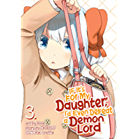 If It's for My Daughter, I'd Even Defeat a Demon Lord Vol. 3 (English Edition)