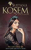 Sultana Kosem: In The Harem (Magnificent Century Book 1)