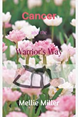 Cancer and the Warrior's Way Kindle Edition