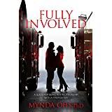 Fully Involved: A Guide For Being In A Relationship With A Firefighter