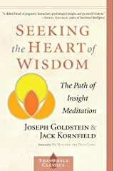 Seeking the Heart of Wisdom: The Path of Insight Meditation (Shambhala Classics) Kindle Edition