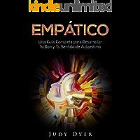 Empático: Una Guía Completa para Desarrollar Tu Don y Tu Sentido de Autoestima (Libro en Español/Empath Spanish Book…