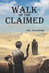 Walk of the Claimed Kindle Edition