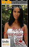 The Royals of Monterra: Royal Temptation (Kindle Worlds Novella)