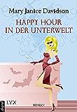 Happy Hour in der Unterwelt (Betsy Taylor 3)