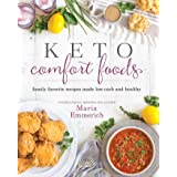 Keto Comfort Foods: Family Favorite Recipes Made Low-Carb and Healthy (Volume 1)